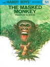 The Masked Monkey (eBook): Hardy Boys Series, Book 51