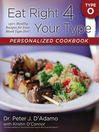 Eat Right 4 Your Type Personalized Cookbook Type O (eBook): 150+ Healthy Recipes For Your Blood Type Diet