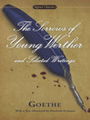 The Sorrows of Young Werther and Selected Writings (eBook)