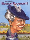 Who Was Eleanor Roosevelt? (eBook)