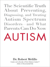 Autism (eBook): The Scientific Truth About Preventing, Diagnosing, and Treating Autism Spectrum Disorders—and What Parents Can Do Now