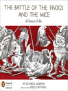 The Battle of the Frogs and the Mice (MP3): A Homeric Fable
