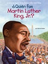 ¿Quien fue Martin Luther King, Jr.? (eBook)