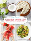 Coconut Every Day (eBook): Cooking with Nature's Miracle Superfood