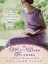 The Wild Dark Flowers (eBook): A Novel of Rutherford Park
