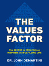 The Values Factor (eBook): The Secret to Creating an Inspired and Fulfilling Life