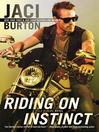 Riding on Instinct (eBook): Wild Riders Series, Book 3