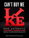 Can't Buy Me Like (eBook): How Authentic Customer Connections Drive Superior Results