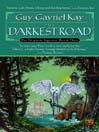 The Darkest Road (MP3): The Fionavar Tapestry Series, Book 3