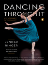 Dancing Through It (eBook): My Journey in the Ballet