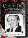 The Quiet Don (eBook): The Untold Story of Mafia Kingpin Russell Bufalino
