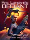 Defiant (eBook): Kris Longknife Series, Book 3