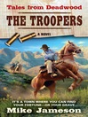 The Troopers (eBook): Tales from Deadwood Series, Book 4