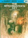 The Witchmaster's Key (eBook): Hardy Boys Series, Book 55