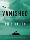 Vanished (eBook): The Sixty-Year Search for the Missing Men of World War II
