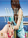While You're Away (MP3): While You're Away Series, Book 3