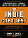 The Indie Cred Test (eBook): Everything You Need to Know About Knowing Everything You Need to Know