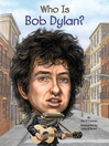 Who Is Bob Dylan? (eBook)