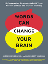 Words Can Change Your Brain (eBook): 12 Conversation Strategies to Build Trust, Resolve Conflict, and Increase Intimacy