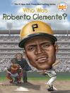 Who Was Roberto Clemente? (eBook)