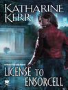 License to Ensorcell (eBook): License to Ensorcell Series, Book 1