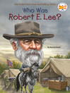 Who Was Robert E. Lee? (eBook)