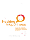 Hacking Happiness (eBook): Why Your Personal Data Counts and How Tracking it Can Change the World