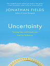 Uncertainty (eBook): Turning Fear and Doubt into Fuel for Brilliance