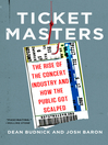 Ticket Masters (eBook): The Rise of the Concert Industry and How the Public Got Scalped