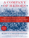 A Company of Heroes (eBook): Personal Memories about the Real Band of Brothers and the Legacy They Left Us