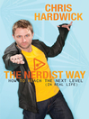 The Nerdist Way (eBook): How to Reach the Next Level (In Real Life)