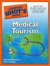 The Complete Idiot's Guide to Medical Tourism (eBook)