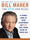 The New New Rules (eBook): A Funny Look at How Everybody but Me Has Their Head Up Their Ass