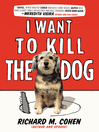 I Want to Kill the Dog (eBook)