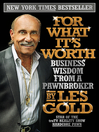 For What It's Worth (eBook): Business Wisdom from a Pawnbroker