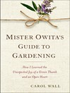 Mister Owita's Guide to Gardening (eBook): How I Learned the Unexpected Joy of a Green Thumb and an Open Heart