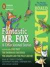 Fantastic Mr. Fox and Other Animal Stories [electronic resource]