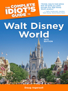 The Complete Idiot's Guide to Walt Disney World (eBook): 2012 Edition