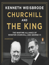 Churchill and the King (MP3): The Wartime Alliance of Winston Churchill and George VI