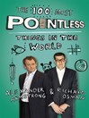 The 100 Most Pointless Things in the World (eBook): A Pointless Book Written by the Presenters of the Hit BBC 1 TV Show