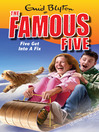 Five Get Into a Fix (eBook): Famous Five Series, Book 17
