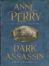 Dark Assassin (eBook): William Monk Mystery Series, Book 15