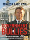 Government Bullies (eBook): How Everyday Americans are Being Harassed, Abused, and Imprisoned by the Feds