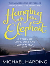 Hanging with the Elephant (eBook): A Story of Love, Loss and Meditation