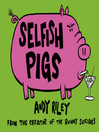 Selfish Pigs (eBook)
