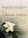 A Recent Martyr (eBook)