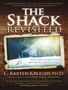 The Shack Revisited (eBook): There Is More Going On Here than You Ever Dared to Dream
