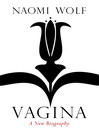 Vagina (eBook): A New Biography