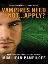 Vampires Need Not...Apply? (eBook): Accidentally Yours Series, Book 4