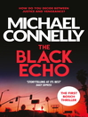 The Black Echo (eBook): Harry Bosch Series, Book 1